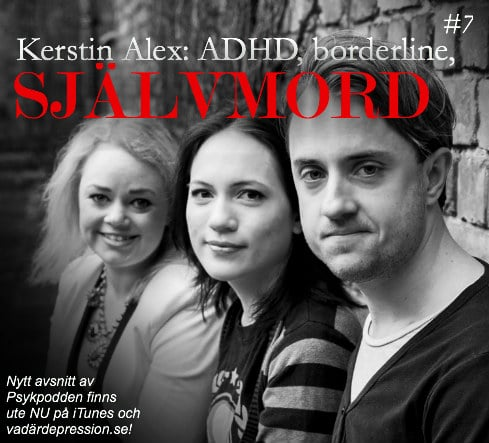 7. Kerstin Alex: ADHD, Borderline, självmord